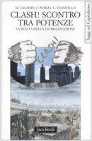 Clash! Scontro tra potenze. La realtà della globalizzazione - Casadio Mauro, Petras James, Vasapollo Luciano