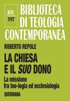 La Chiesa e il suo dono - Roberto Repole
