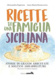 Copertina di 'Ricette di una famiglia siciliana. Storie di grandi abbuffate e solenni arrabbiature'