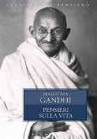 Pensieri sulla vita - Mahatma Gandhi