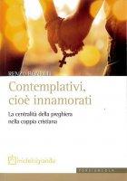 Contemplativi, cioè innamorati - Renzo Bonetti