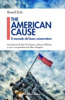 American cause. Il manuale del buon conservatore. (The) - Russell Kirk