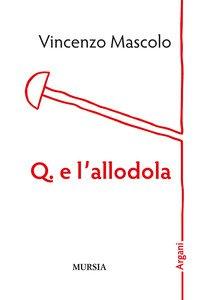 Copertina di 'Q. e l'allodola'