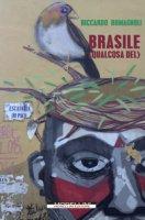 Brasile (qualcosa del) - Romagnoli Riccardo