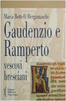 Gaudenzio e Ramperto. Vescovi bresciani - Bettelli Bergamaschi Maria