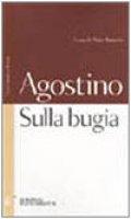 Sulla bugia. Testo latino a fronte - Agostino (sant')