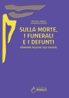 Sulla morte, i funerali e i defunti. Domande relative alle esequie - Debus Michael, Kacer Gundhild