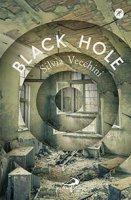 Black Hole - Silvia Vecchini