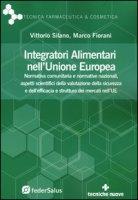 Integratori alimentari nell'Unione Europea - Silano Vittorio, Fiorani Marco