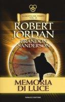 Memoria di luce. La ruota del tempo - Jordan Robert, Sanderson Brandon