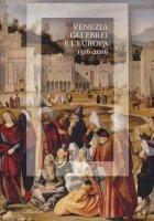 Venezia, gli Ebrei e l'Europa. (1516-2016) - D. Calabi