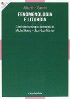 Fenomenologia e liturgia - Sacchi Albertino