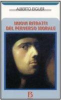 Nuovi ritratti del perverso morale - Eiguer Alberto