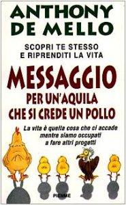 Copertina di 'Messaggio per un'aquila che si crede un pollo. La lezione spirituale della consapevolezza'