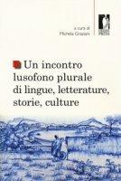 Un incontro lusofono plurale di lingue, letterature, storie, culture