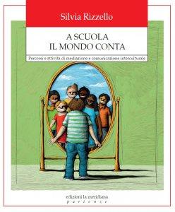 Copertina di 'A scuola tutto il mondo conta. La mediazione interculturale tra i banchi di scuola.'