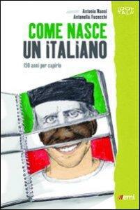 Copertina di 'Come nasce un italiano'