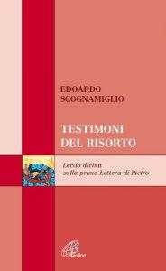 Copertina di 'Testimoni del risorto. Lectio divina sulla prima Lettera di Pietro'