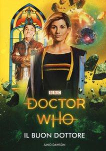 Copertina di 'Il Buon Dottore. Doctor Who'