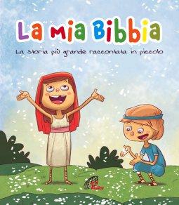 Copertina di 'La Mia Bibbia. La storia più grande raccontata in piccolo'