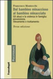 Copertina di 'Dal bambino minaccioso al bambino minacciato. Gli abusi e la violenza in famiglia: prevenzione, rilevamento e trattamento'