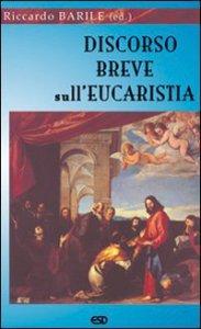 Copertina di 'Discorso breve sull'eucaristia'