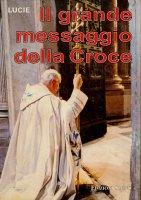 Il grande messaggio della croce - Lucie