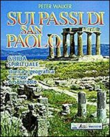 Sui passi di san Paolo - Peter Walker