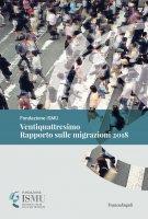 Ventiquattresimo Rapporto sulle migrazioni 2018 - AA. VV.