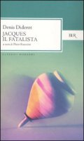 Jacques il fatalista - Diderot Denis