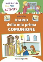 Diario della mia prima comunione - Barbara Baffetti