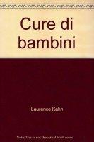 Cure di bambini - Kahn Laurence