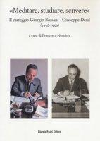 «Meditare, studiare, scrivere». Il carteggio Giorgio Bassani - Giuseppe Dessí (1936-1959)