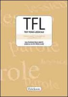 TFL Test Fono-lessicale. Valutazione delle abilità lessicali in età prescolare - Vicari Stefano, Marotta Luigi, Luci Alessandra