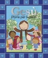 Gesù storie per bambini - Mercer Gabrielle, Ede Lara, Capizzi Giusy