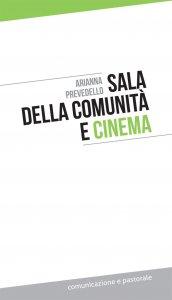 Copertina di 'Sala della comunità e cinema'