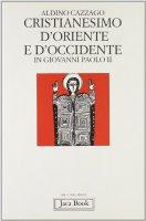 Cristianesimo d'Oriente e d'Occidente in Giovanni Paolo II - Cazzago Aldino