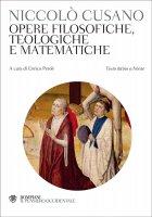 Opere filosofiche, teologiche e matematiche - Niccolò Cusano