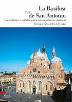 La Basílica de San Antonio Guía artística y simbólica para una experiencia espiritual