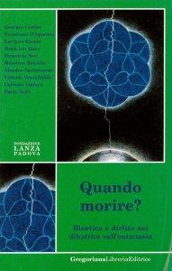 Copertina di 'Quando morire? Bioetica e diritto nel dibattito sull'eutanasia'