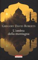 L' ombra della montagna - Roberts Gregory David