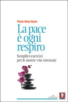 La pace � ogni respiro - Nhat Hanh Thich