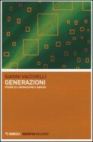 Generazioni. Storie di liberazione e abisso - Vacchelli Gianni