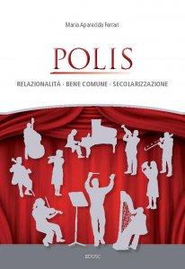 Copertina di 'Polis. Relazionalità, bene comune, secolarità.'