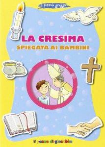 Copertina di 'La cresima spiegata ai bambini'