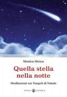 Quella stella nella notte - Mosca Monica
