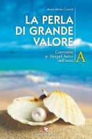 La perla di grande valore - Anna Maria Cànopi