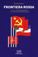 Frontiera rossa. Il Pci, il confine orientale e il contesto internazionale 1941-1955 - Karlsen Patrick