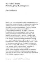 Raccontare Milano. Politiche, progetti, immaginari - Pasqui Gabriele