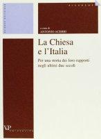 La Chiesa e l'Italia. Per una storia dei loro rapporti negli ultimi due secoli
